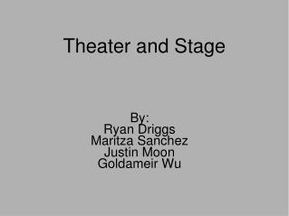 Theater and Stage