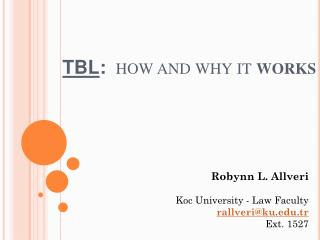 TBL : how and why it  works