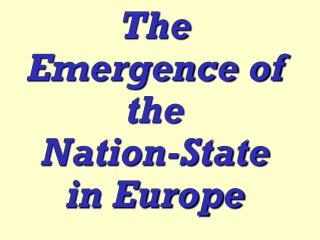 The Emergence of the Nation-State in Europe