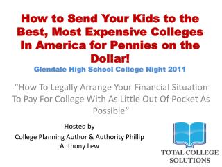 Hosted by  College Planning Author & Authority Phillip Anthony Lew