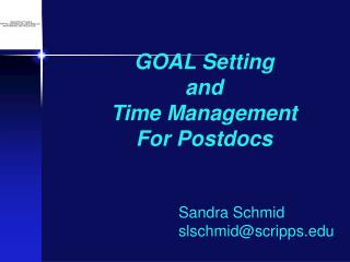 GOAL Setting and  Time Management For Postdocs