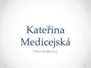 Kateřina Medicejská