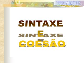 SINTAXE  E  COESÃO