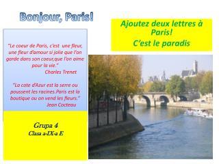 Bonjour , Paris!