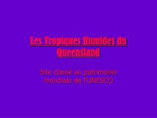 Les Tropiques Humides du Queensland
