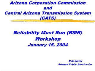 Reliability Must Run (RMR) Workshop January 15, 2004
