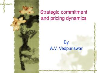 Strategic commitment and pricing dynamics