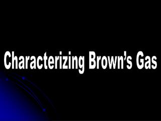 Characterizing Brown's Gas