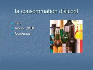 la consommation d'alcool