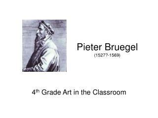 Pieter Bruegel (1527?-1569)