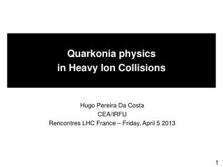 Quarkonia physics in Heavy Ion Collisions