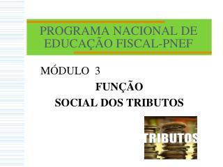 PROGRAMA NACIONAL DE EDUCAÇÃO FISCAL-PNEF