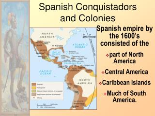 Spanish Conquistadors and Colonies