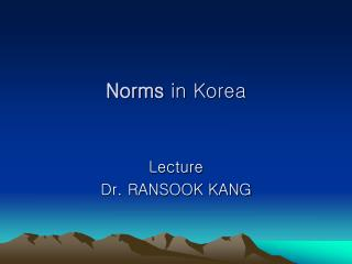 Norms  in Korea