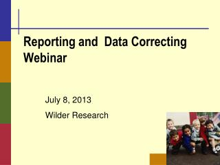 Reporting and  Data Correcting Webinar