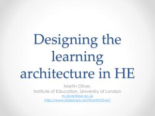Designing the learning architecture in HE
