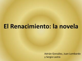 El Renacimiento: la novela