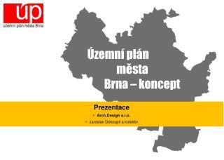 Územní plán                    města                             Brna – koncept