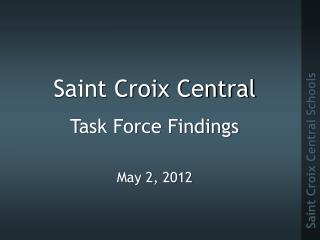 Saint Croix Central Task Force Findings May 2, 2012