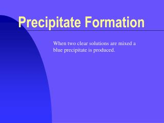 Precipitate Formation