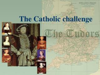 The Catholic challenge
