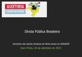 Seminário das Seções Sindicais de Minas Gerais do SINASEFE Ouro Preto, 20 de setembro de 2013