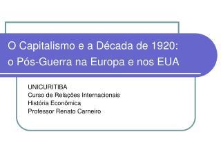 O Capitalismo e a Década de 1920:  o Pós-Guerra na Europa e nos EUA