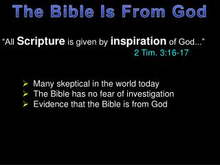 �All  Scripture  is given by  inspiration  of God...�    						 2 Tim. 3:16-17