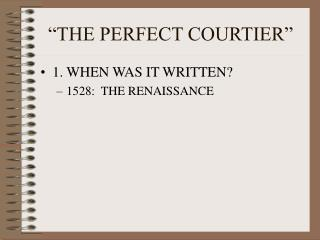 """THE PERFECT COURTIER"""