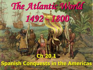The Atlantic World 1492 - 1800