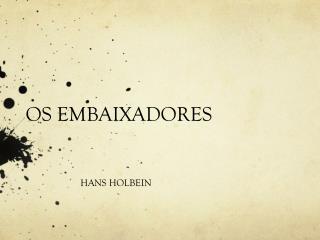 OS EMBAIXADORES