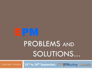 E PM problems  and 		solutions �