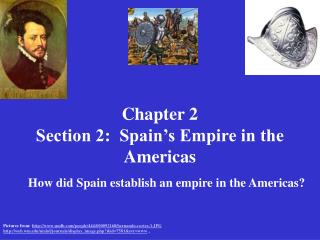Chapter 2  Section 2:  Spain's Empire in the Americas