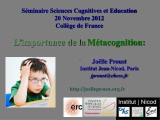 Joëlle Proust Institut Jean-Nicod, Paris jproust@ehess.fr