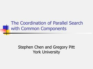 The Coordination of Parallel Search with Common Components
