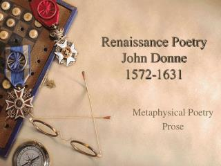 Renaissance Poetry John Donne 1572-1631