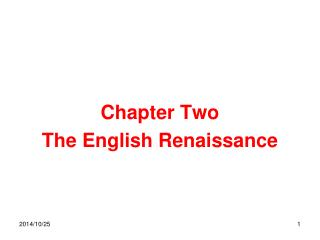 Chapter Two The English Renaissance