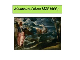 Mannerism (about 1520-1600)