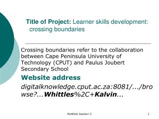 Title of  Project:  Learner skills development:   crossing boundaries