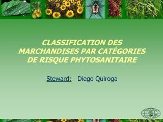 CLASSIFICATION DES MARCHANDISES PAR CATÉGORIES DE RISQUE PHYTOSANITAIRE
