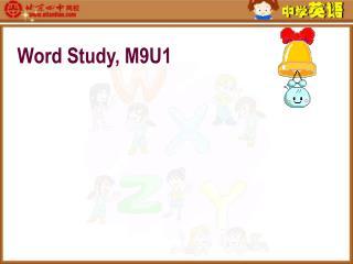 Word Study, M9U1