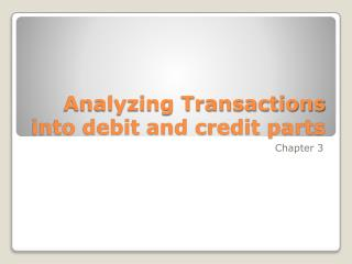 Analyzing Transactions into debit and credit parts
