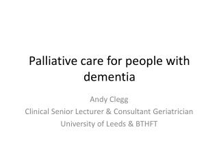 Palliative care for  people  with dementia