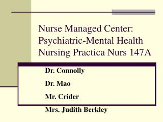 Nurse Managed Center: Psychiatric-Mental Health Nursing Practica Nurs 147A
