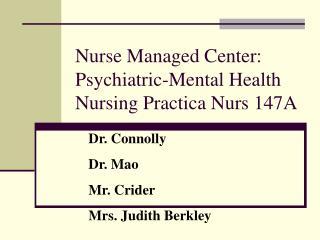 Nurse Managed Center: Psychiatric-Mental Health Nursing Practica Nurs 147A