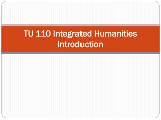 TU 110 Integrated Humanities Introduction