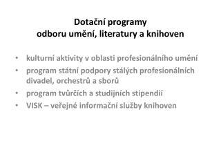 Dotační programy  odboru umění, literatury a knihoven