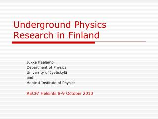 Underground Physics Research in Finland
