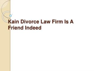 Kain Divorce Law Firm Is A Friend Indeed