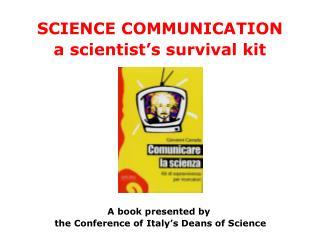 SCIENCE COMMUNICATION a scientist's survival kit